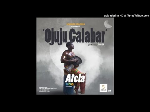 Atela - Ojuju Calabar (OFFICIAL AUDIO 2017)