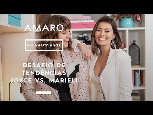 DESAFIO DE TENDÊNCIAS JOYCE VS. MARIELI | #AMAROfriends - Amaro