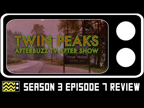 Twin Peaks Season 3 Episode 7 Review & AfterShow | AfterBuzz TV