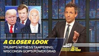Video Trump's Witness Tampering; Wisconsin GOP's Power Grab: A Closer Look MP3, 3GP, MP4, WEBM, AVI, FLV Desember 2018