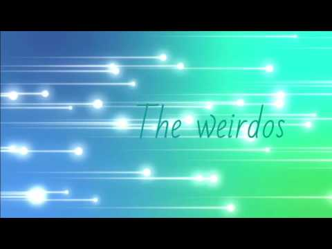 New channel intro! || The Weirdos