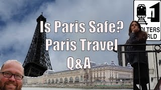 Paris France  city images : Is It Safe to Visit Paris? 5 Travel Questions About Paris, France