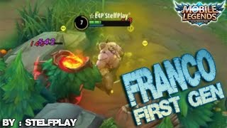 Mobile Legends - Miss Old Gameplay : Franco First Generation Unstopable Kill by StelfPlay