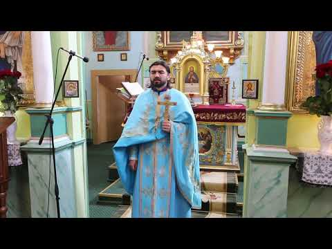 Проповідь прот. Євгена Шувара в Неділю 4-ту Великого Посту Благовіщення Пресвятої Богородиці 2019.