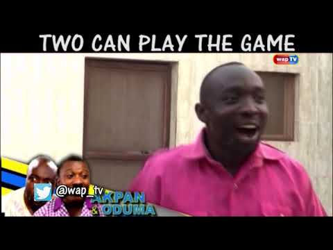 Akpan &Oduma: Two can play the game....