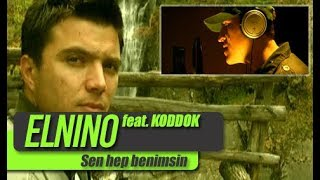 ELNINO - Sen hep benimsin feat Koddok