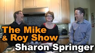 Mike & Roy Interview Sharon Springer