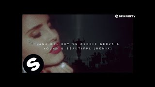 Lana Del Rey vs Cedric Gervais - Young & Beautiful (Remix) [Official Music Video]