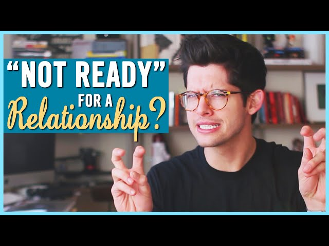 what does not ready for relationship mean