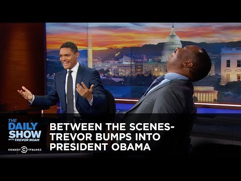 Between the Scenes - Trevor Bumps into President Obama: The Daily Show