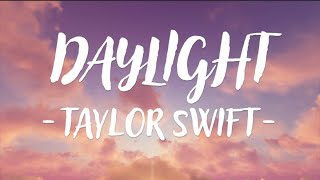 Video Taylor Swift - Daylight (Lyric Video) download in MP3, 3GP, MP4, WEBM, AVI, FLV January 2017
