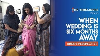Video When Wedding Is 6 Months Away (Bride's Perspective) | The Timeliners MP3, 3GP, MP4, WEBM, AVI, FLV November 2017