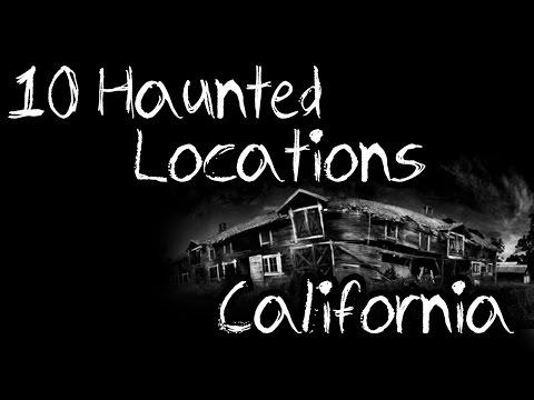 10 Haunted Locations - California