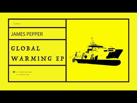 James Pepper - Global Warming [CLIPP020]