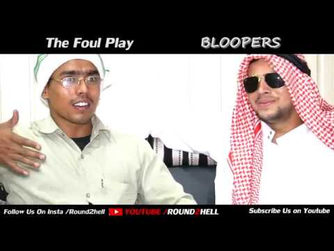 THE FOUL Play   Bloopers   Round2hell  R2h