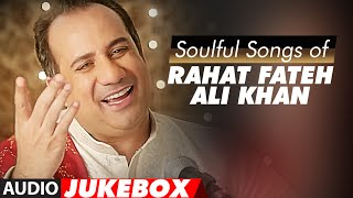 Soulful Sufi Songs of Rahat Fateh Ali Khan | AUDIO JUKEBOX | Best of Rahat Fateh Ali Khan Songs