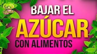 Alimentos Para Bajar El Azucar ¡¡SUSCRIBETE!!: https://goo.gl/KNxGLP * Activa la campanita para recibir tu notificación GRATIS...