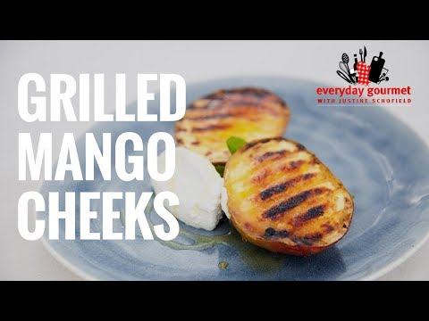 Grilled Mango Cheeks | Everyday Gourmet S7 E70