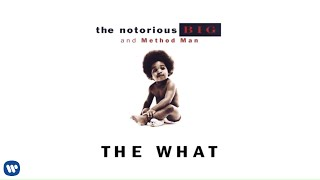The Notorious B.I.G. - The What (feat. Method Man) (Official Audio)