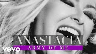 """Official audio for """"Army of Me"""" by AnastaciaTaken from """"Ultimate Collection"""" Listen to Anastacia on Spotify here http://spoti.fi/1NZovXtGet the album on iTunes here http://smarturl.it/AnastaciaUCiT?iqid=vevo Get the album on Amazon here http://smarturl.it/AnastaciaCollection?iqid=vevo   Connect with AnastaciaWebsite http://www.anastacia.com/ Facebook https://www.facebook.com/AnastaciaTwitter https://twitter.com/AnastaciaFanilyInstagram https://instagram.com/anastaciamusic/Spotify http://spoti.fi/1NZovXtYoutube https://www.youtube.com/user/AnastaciaVEVO  - - - - - - - - - -  Lyrics - Army Of Me Words and music - Jamie Hartman/Phil Bentley/David GlassI've been standing where you left mePraying that you'd come andget meBut now I've found my second windNow I've found my second skinWell I know what you were thinkingYou thought you'd watch me fade awayWhen you broke me into piecesBut I gave each piece a nameOne of me is wiser One of me is strongerOne of me's a fighterAnd there's a thousand faces of meAnd we're gonna rise upYeah we're gonna rise upFor every time you wronged meWell you're gonna face an army, army of meWelcome to the revolutionAll your walls are breaking downIt's time you had a taste of losingTime the tables turned aroundI see a glimpse of recognitionBut it's too little it's too lateAnd what you thought was your best desicionJust became your worst mistakeOne of me is wiserOne of me is strongerOne of me's a fighterAnd there's a thousand faces of meAnd we're gonna rise upYeah we're gonna rise upFor every time you wronged meWell you're gonna face an army, army of meSo how does it feelTo know that I beat yaThat I can defeat yaHow does it feel,Coz it sure feels sweeterIt sure feels sweeter to meNow that I'm wiserNow that I'm strongerNow that I'm a fighterAnd there's a thousand faces of meAnd I'm going to rise upYeah I'm gonna rise upFor every time you wronged meWell now you're gonna face an Army, an Army of me"""