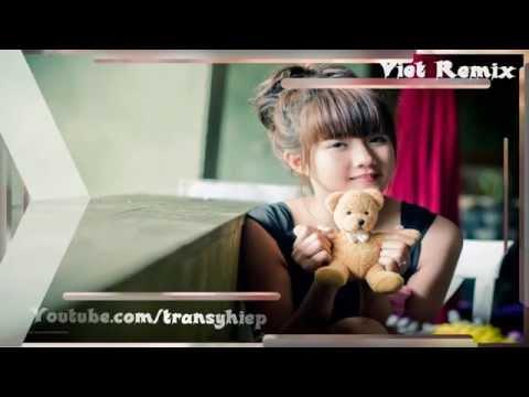 Liên khúc Nonstop Việt Mix hay nhất 2015 || Nhạc cực căng - Gái xinh lung linh - Thời lượng: 14 phút.