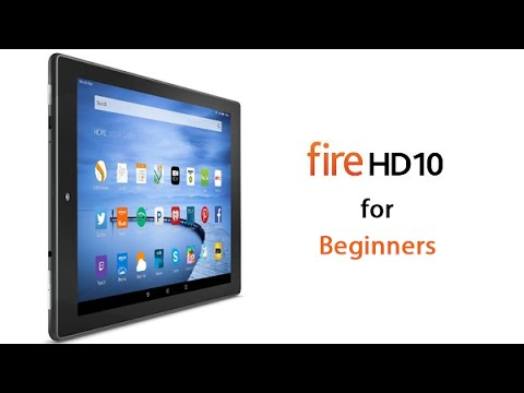 Amazon Fire HD10 Tablet for Beginners