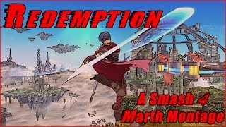 """Redemption"" – A Smash 4 Marth Montage"