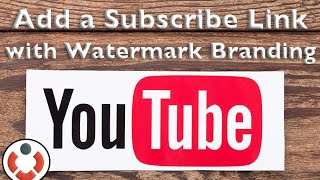 Add Watermark Branding & Subscribe Button to your Youtube Channel