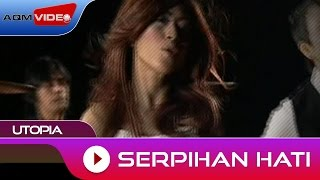 Video Utopia - Serpihan Hati | Official Video MP3, 3GP, MP4, WEBM, AVI, FLV Agustus 2018