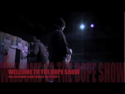  WATCH CITY (hip Hop) @ WELCOME TO THE DOPE SHOW