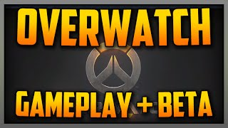 Blizzards New Game Overwatch! Gameplay+Beta Access