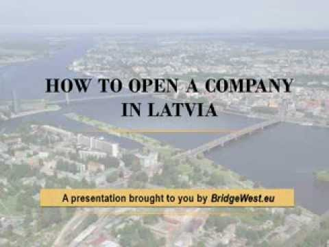 How to Open a Company in Latvia - CompanyFormationLatvia.com BRIDGEWEST