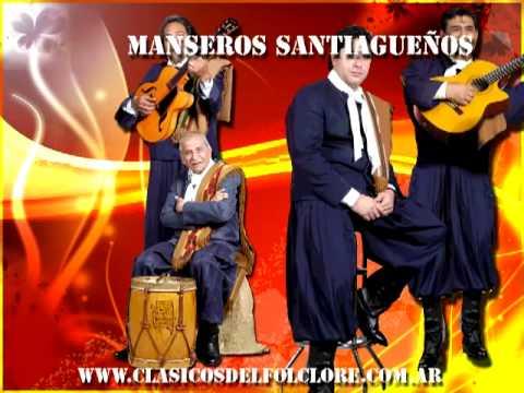 Manseros Santiagueños - Enganchados - Clasicos del Folclore