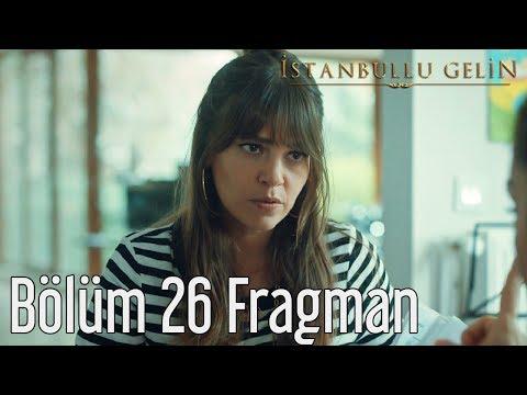 İstanbullu Gelin 26. Bölüm Fragmanı