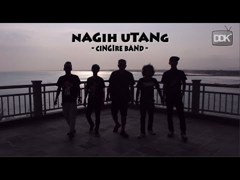 NAGIH UTANG || CINGIRE BAND (OFFICIAL MUSIK VIDIO)