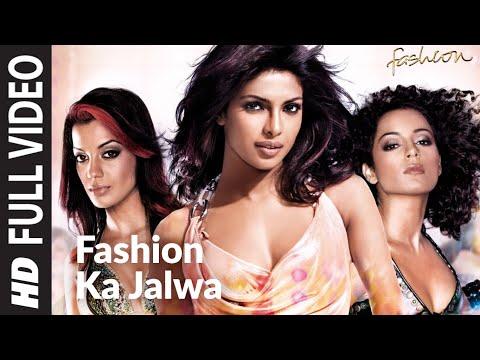 Fashion Ka Jalwa Full Video | Fashion | Priyanka Chopra, Kangna Ranawat | Salim- Sulaiman