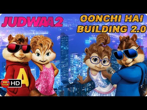 Oonchi Hai Building 2.0 | Judwaa 2 | Chipmunk Video Song | Varun Dhawan | Jacqueline | Taapsee