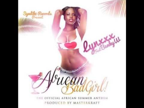 Lynxxx ft Banky W - African Bad Girl {NEW 2013}