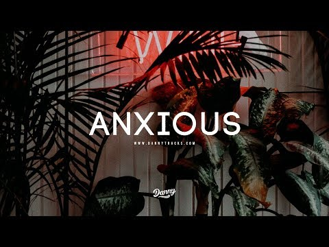 """Anxious"" - Trap Soul Smooth R&B Instrumental (Prod. Klay Klay X Dannyebtracks)"