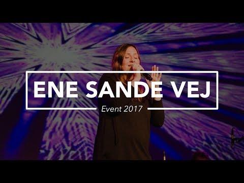 Hør Ene sande vej (Release EVENT 2017) på youtube