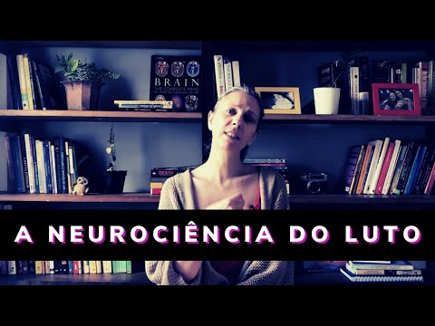 A Neurociência do Luto