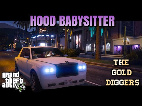 HOOD BABYSITTER|THE GOLD DIGGERS|GJG PRODUCTION