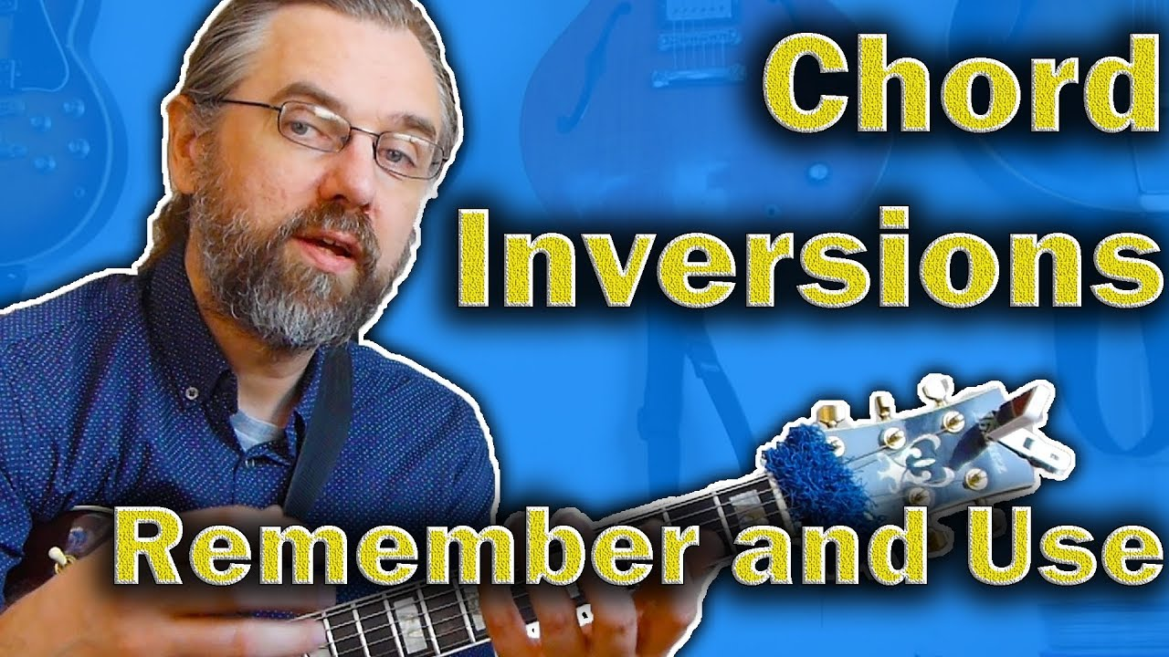 Chord Inversions on Guitar – How to Learn, Memorize and Use Jazz Chords