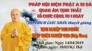 ĐĐ Thích Giác Nhàn Thuyết Giảng Tịnh Nghiệp Tam Phước ngày 14/04/2019