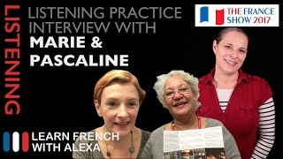 Alexa recently went to the 2017 France Show in London and conducted a few interviews for listening practice. This one is with Marie from lesgitesdeletang.fr & Pascaline from camping-closdelachaume.co.uk SUPPORT GUIDE and EXCLUSIVE VIDS at ► https://learnfrenchwithalexa.com. Test your French level with our partner KWIZIQ ► http://learnfren.ch/testyourlevelMy Patreon page ► https://patreon.com/french----------------------------------------------RECOMMENDED PLAYLISTSTongue Twisters playlist ► http://learnfren.ch/ttLFWA----------------------------------------------MY LIVE LESSONSJoin my live lessons ► http://learnfren.ch/live-lessons----------------------------------------------MY LINKSMy Blog ► https://learnfrenchwithalexa.com/blogFacebook ► http://learnfren.ch/faceLFWATwitter ► http://learnfren.ch/twitLFWALinkedIn ► http://learnfren.ch/linkedinLFWANewsletter ► http://learnfren.ch/newsletterLFWAGoogle+ ► http://learnfren.ch/plusLFWAMy Soundcloud ► https://soundcloud.com/learnfrenchwithalexaT-Shirts ► http://learnfren.ch/tshirtsLFWA----------------------------------------------MORE ABOUT LEARN FRENCH WITH ALEXA'S 'HOW TO SPEAK' FRENCH VIDEO LESSONSAlexa Polidoro a real French teacher with many years' experience of teaching French to adults and children at all levels. People from all over the world enjoy learning how to speak French with Alexa's popular online video and audio French lessons. They're fun, friendly and stress-free! It's like she's actually sitting there with you, helping you along... Your very own personal French tutor.Please Like, Share and Subscribe if you enjoyed this video. Merci et Bisou Bisou xx----------------------------------------------Ready to take your French to the next level? Visit ► https://learnfrenchwithalexa.com to try out Alexa's popular French courses.