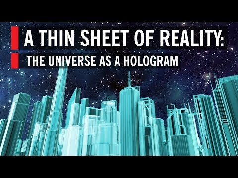 A Thin Sheet of Reality: The Universe as a Hologram