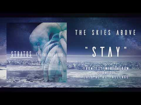 The Skies Above - STAY (Official Stream) online metal music video by THE SKIES ABOVE