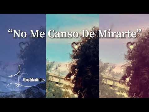 """No Me Canso De Mirarte"""