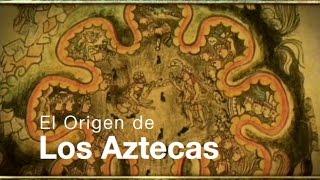 Los Aztecas: Capítulo I, El Origen