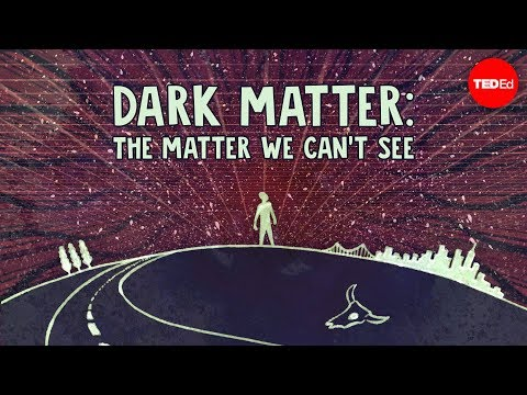 Dark matter: The matter we can't see – James Gillies